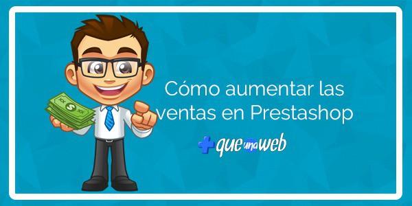 aumentar tus ventas en tu tienda online PrestaShop